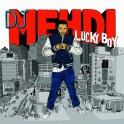 Dj Mehdi Lucky Boy