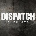 Dispatch Dubplate 10