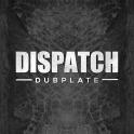 Dispatch Dubplate 11