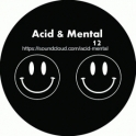 Acid And Mental 12