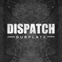 Dispatch Dubplate 13