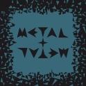 Metal Plus Metal 05