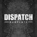 Dispatch Dubplate 16