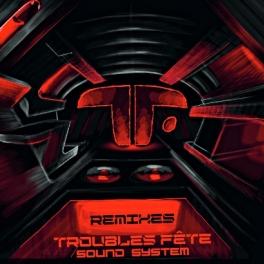Troubles Fete Remixes LP
